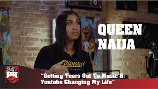 Queen Naija  - Getting Tears Out To Music & Youtube Changing My Life
