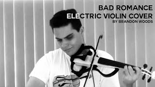 Bad Romance - Lady Gaga (Electric Violin Cover)   Brandon Woods