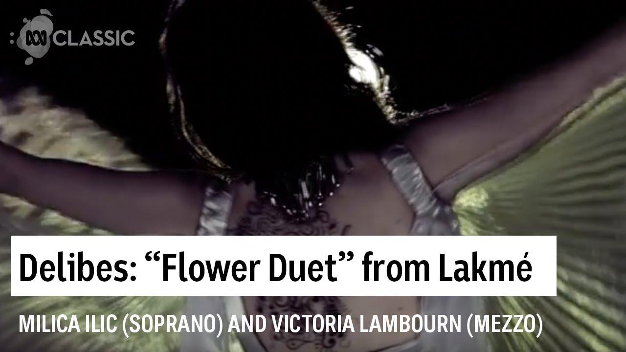 Flower Duet (lakmé) by Leo Delibes
