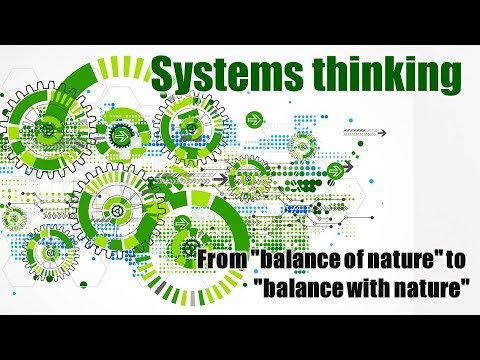 "Systems thinking: From ""balance of nature"" to ""balance with nature"""