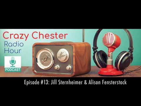 Crazy Chester Radio Hour Episode #13: Jill Sternheimer & Alison Fensterstock