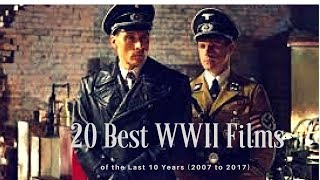 20 Best WWII Foreign Films of the Last 10 Years 2007 to 2017