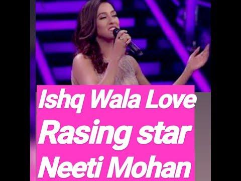 Ishq Wala Love /new 2019/rising Star/Neeti Mohan