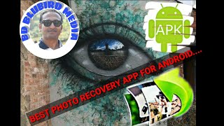BEST PHOTO RECOVERY APP FOR ANDROID,BD BLUBIRD MEDIA