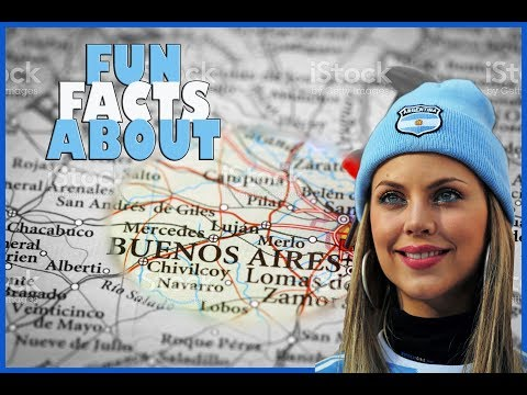 Fun Facts About | BUENOS AIRES , Argentina |