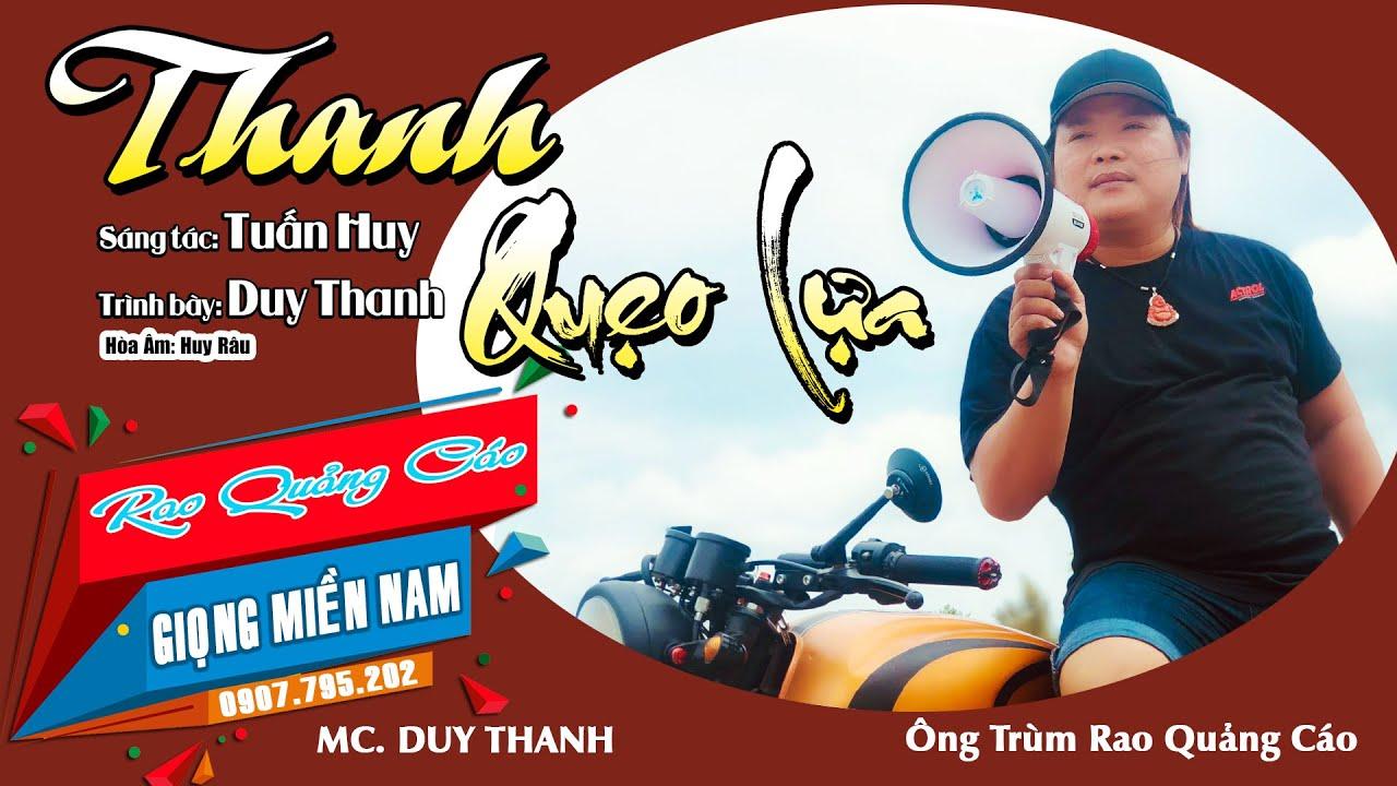 Duy Thanh Quẹo Lựa Bài hát Rao Quảng Cáo Cực Hót