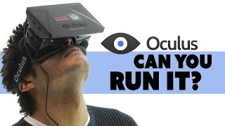 Can You Run Oculus Rift? - The Know