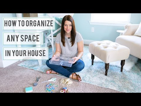 How to Organize Any Space in Your House