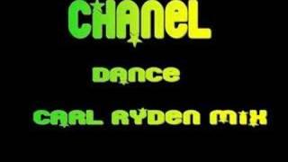 Chanel - Dance (Carl Ryden Mix)