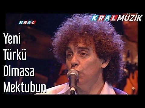 Olmasa Mektubun - Yeni Türkü