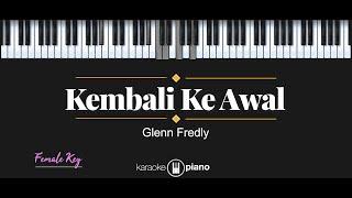 Kembali Ke Awal - Glenn Fredly (KARAOKE PIANO - FEMALE KEY)