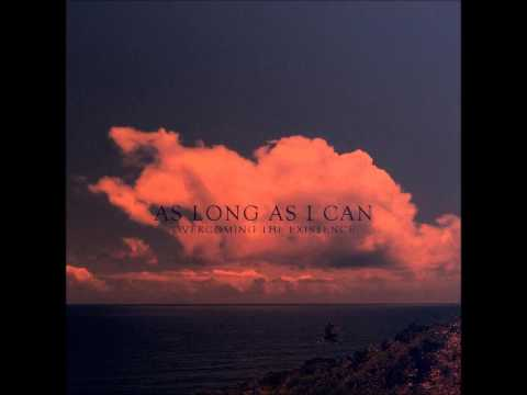As Long As I Can - Overcoming the Existence (Full Album 2017)