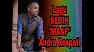 Lagu Sedih Andra Respati | MAAFKAN Mp3.