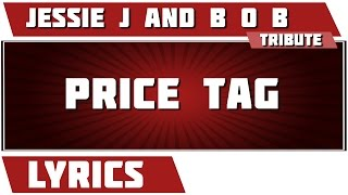 Price Tag - Jessie J tribute - Lyrics