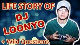 SINO SI DJ LOONYO? (Life Story + Wild Questions sa Dulo)