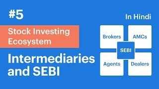 Intermediaries & SEBI | Video 5 of Stock Investing Ecosystem Series | Stock Market Basics