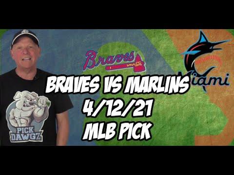 Atlanta Braves vs Miami Marlins 4/12/21 MLB Pick and Prediction MLB Tips Betting Pick
