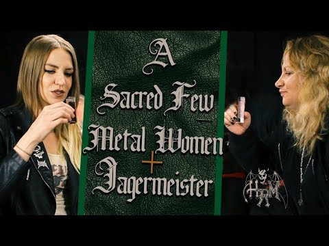 A Sacred Few Metal Women And Jagermeister