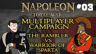 Napoleon Total War: Multiplayer Campaign - Part Three - w/Warrior of Sparta!