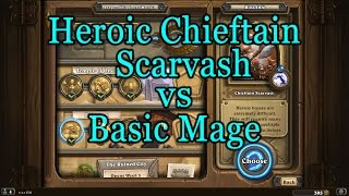 Hearthstone: League of Explorers - Chieftain Scarvash vs Basic Mage