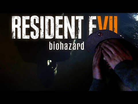 This Game Gives Me Anxiety (Resident Evil 7: Biohazard) |