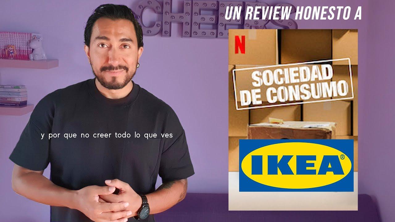 Review Netflix Sociedad de Consumo Ikea y el verdadero consumo irresponsable