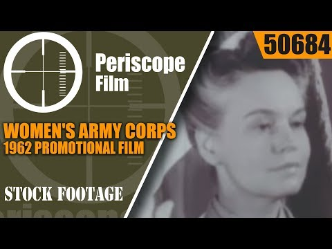 WOMENS ARMY CORPS  1962 PROMOTIONAL FILM  HISTORY OF WACs 50684