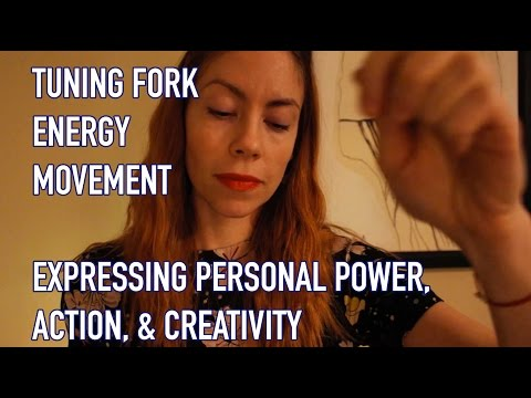 TUNING FORK ENERGY MOVEMENT, EXPRESSING PERSONAL POWER, ACTION, & CREATIVITY #ASMR