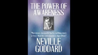 Ch 2. Consciousness-the Power Of Awareness By Neville Goddard