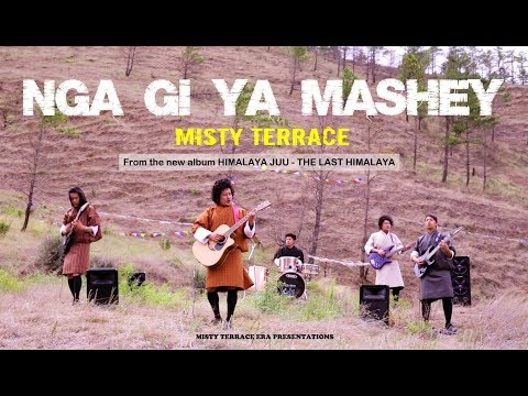 Bhutanese latest song Nga Gi Ya Mashey l MISTY TERRACE l New Album - HIMALAYA JUU