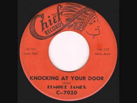 Elmore James -  Knocking At Your Door