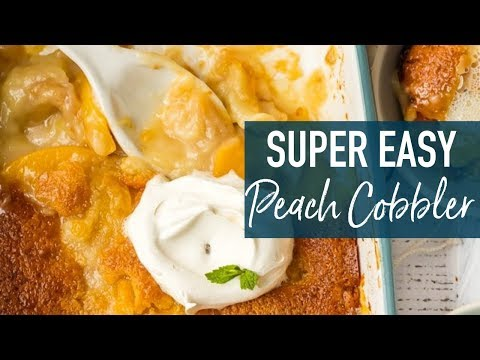 Super Easy Peach Cobbler Recipe