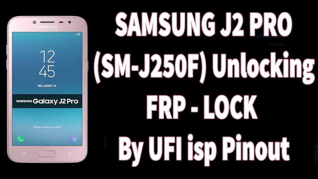 Samsung J2 Pro (J250F) Unlock FRP By UFI ISP Pinout