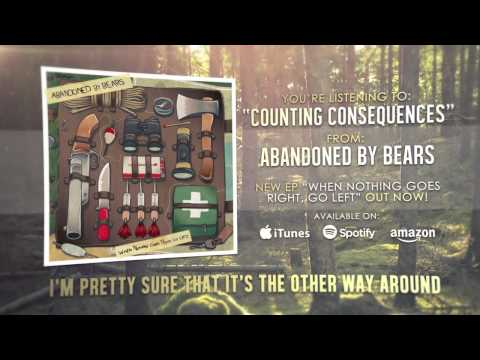 Abandoned By Bears - Counting Consequences [When Nothing Goes Right, Go Left!]
