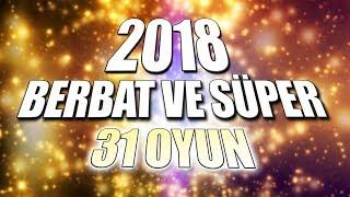 2018 YILININ EN BERBAT VE EN İYİ 31 OYUNU!