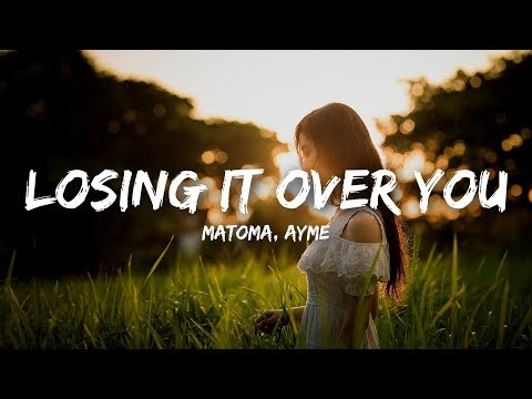 Matoma - Losing It Over You (Lyrics) feat. Ayme