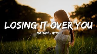 Matoma - Losing It Over You (Lyrics) feat. Ayme