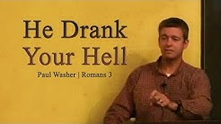 He Drank Your Hell - Paul Washer