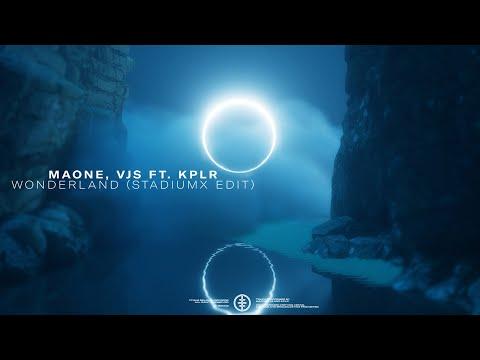 Maone, VJS - Wonderland ft. KPLR (Stadiumx Edit) (Official Audio)