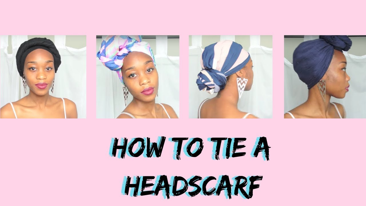 How To Tie A Head Scarf In Simple Ways Natural Hair Youtube
