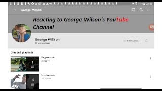 Reacting to George,s Channel