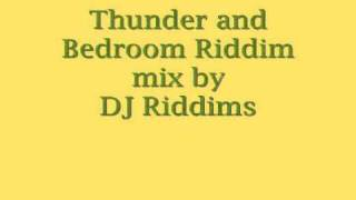 Thunder and Bedroom Riddim Mix Session