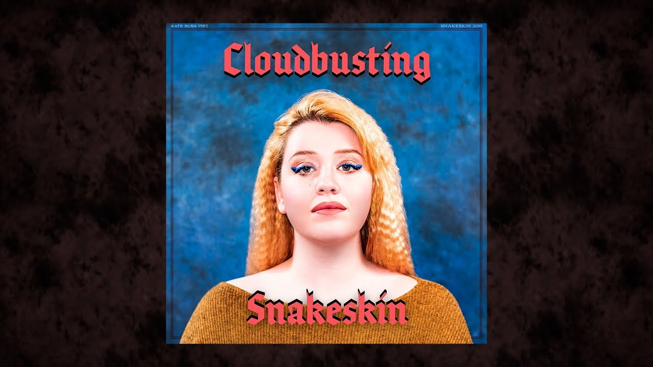 Snakeskin – Cloudbusting (Kate Bush cover) – Audio