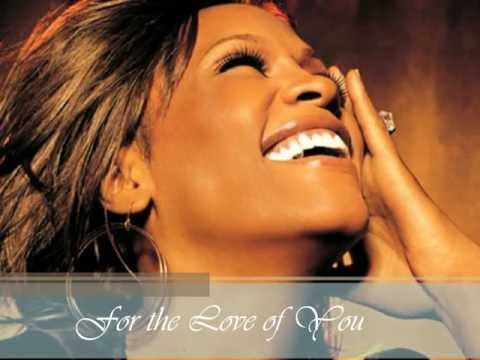 Whitney Houston - For The Love of You