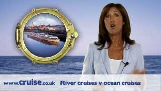 A guide to cruising - River cruises Vs Ocean cruises