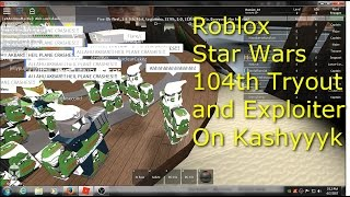 Roblox Star Wars CAR 104th Tryout and Exploiter On Kashyyyk