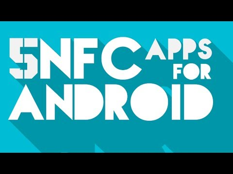 Top 5 NFC Apps For Android | NFC For Beginners Part 3