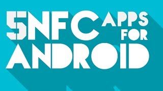 Video Top 5 NFC Apps for Android | NFC for beginners part 3 download MP3, 3GP, MP4, WEBM, AVI, FLV Juni 2018