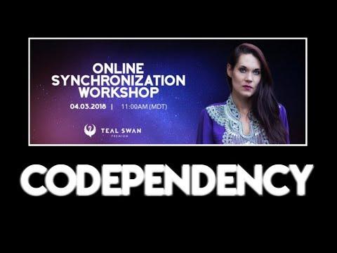 Codependency - Awareness Of Codependent Patterns - Teal Swan Workshop
