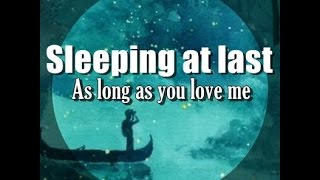 Sleeping at last - As long as you love me | Lyrics